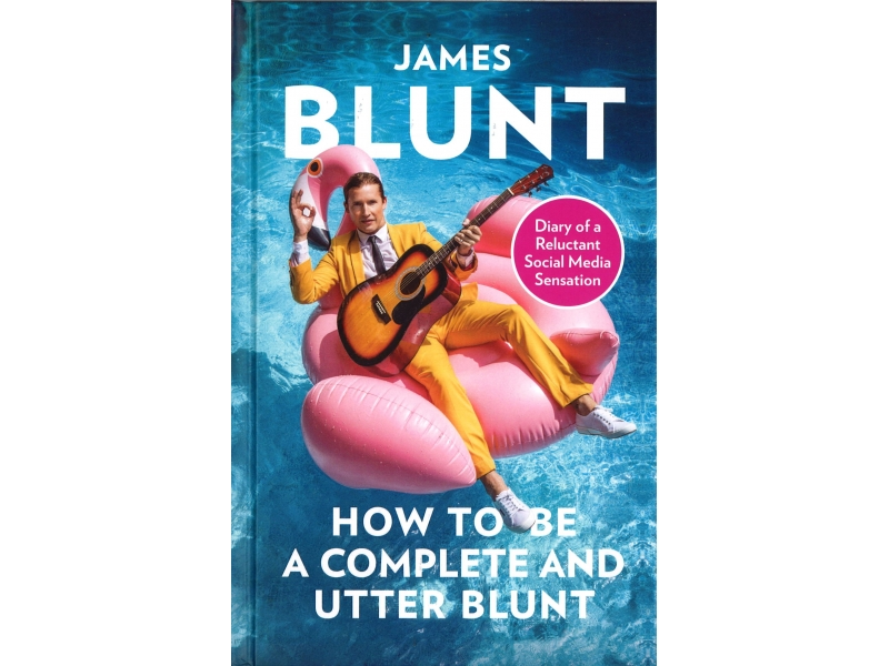 James Blunt - How To Be A Complete And Utter Blunt