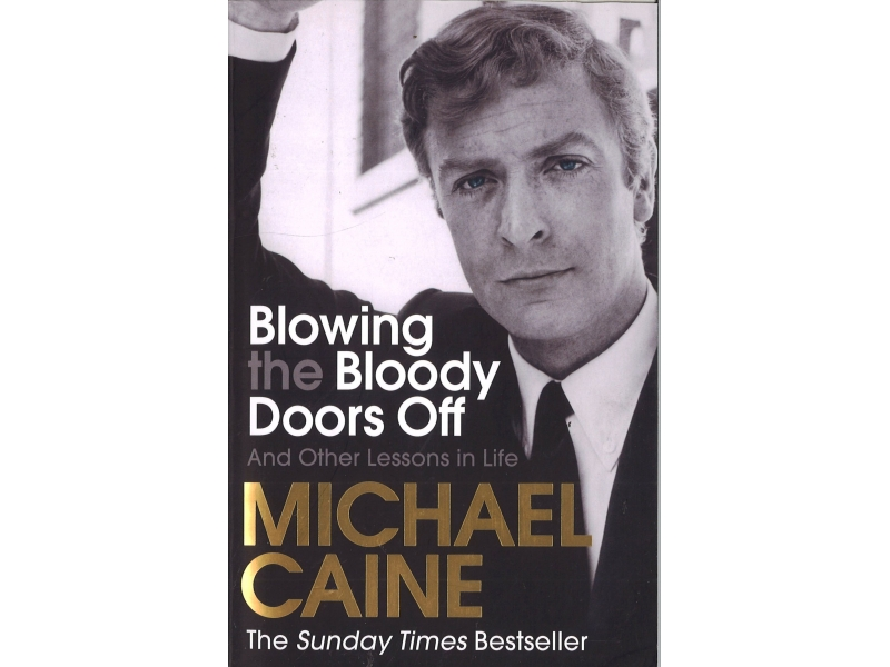 Michael Caine - Blowing The Bloody Doors Off