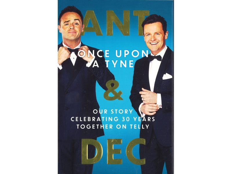 Ant & Dec - One Upon A Tyne