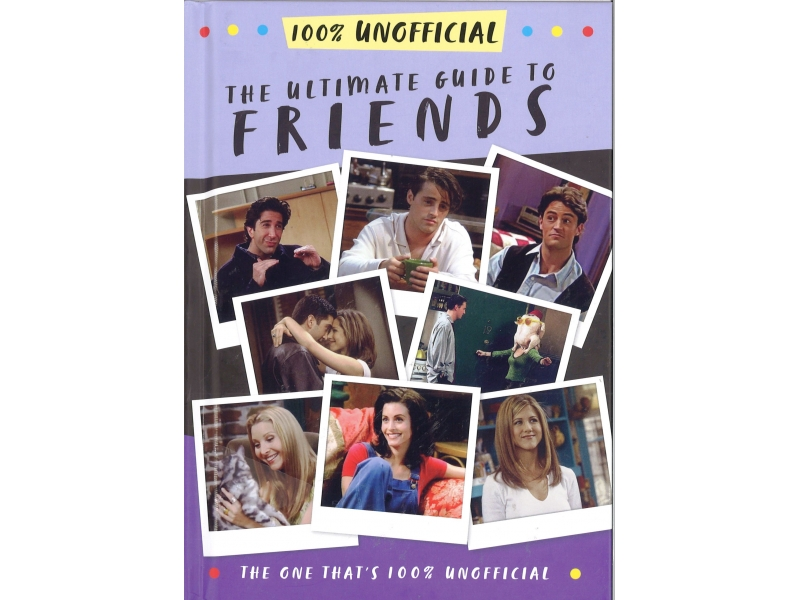 Friends - The Ultimate Guide To Friends