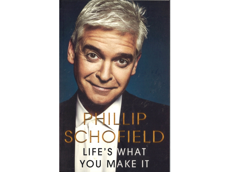 Philip Schofield - Life's What You Make It