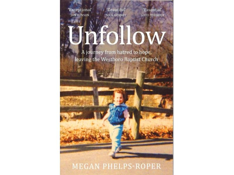 Megan Phelps-Roper - Unfollow