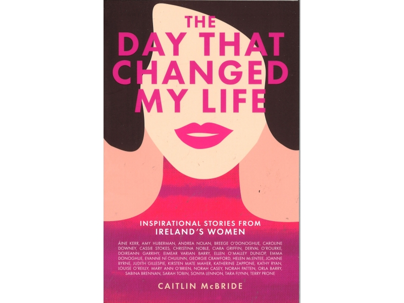 Caitlin McBride - The Day That Changed My Life