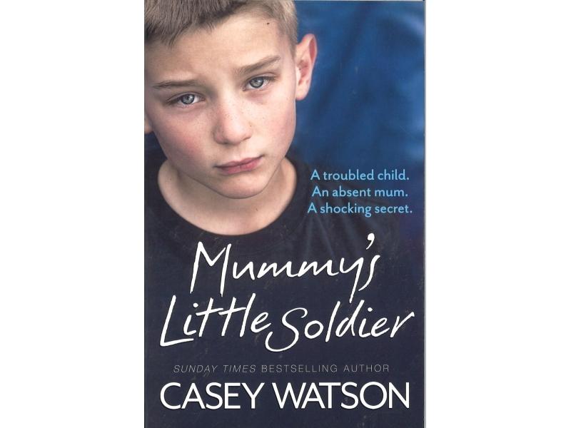 Casey Watson - Mummy's Little Soldier