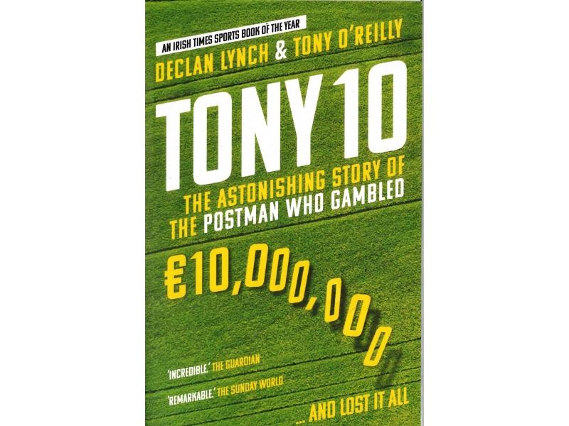 Tony 10 - Declan Lynch & Tony O'Reilly