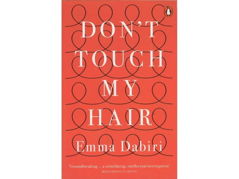 Emma Dabiri - Don't Touch My Hair