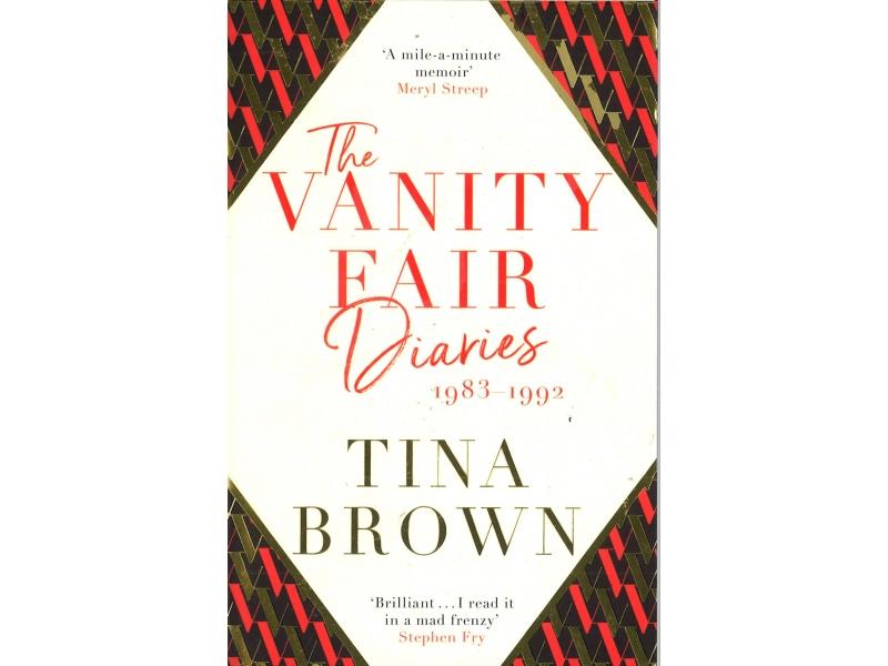 Tina Brown - The Vanity Fair Diaries 1983-1992