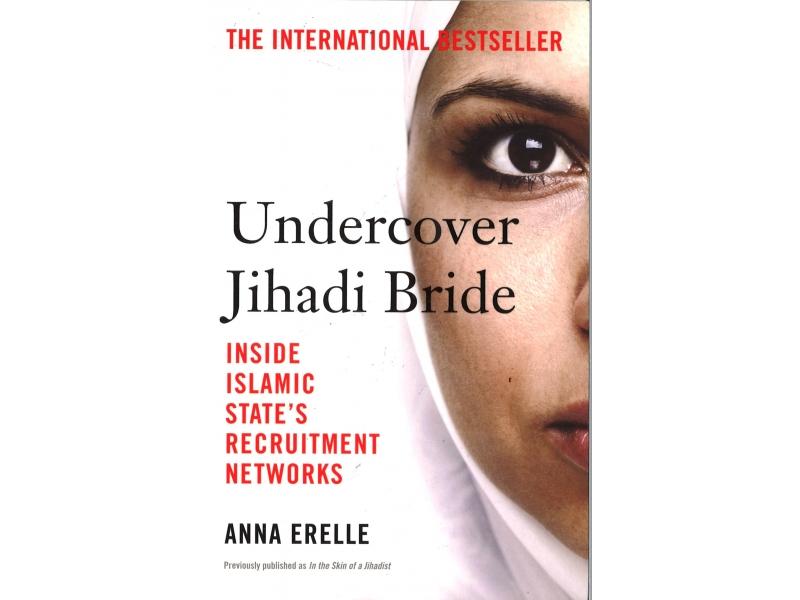 Undercover Jihadi Bride - Anna Erelle
