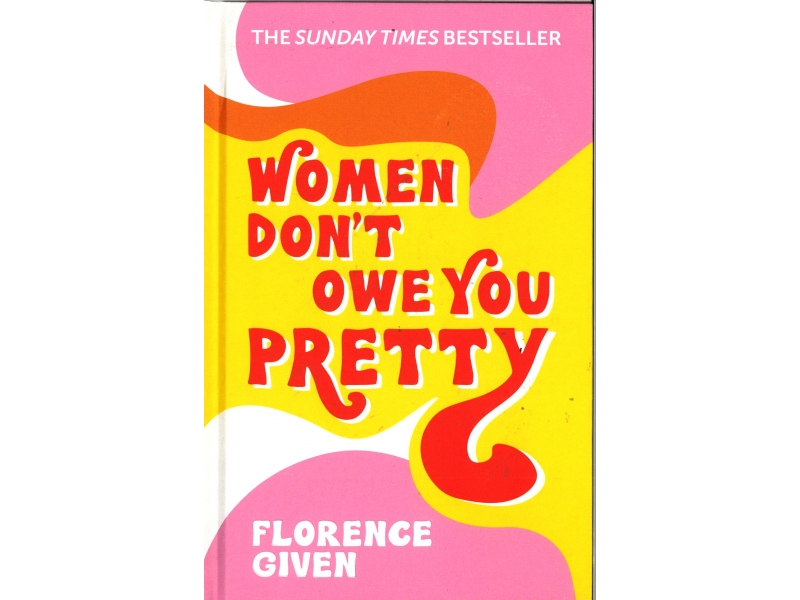 Florence Given - Women Don't Owe You Pretty