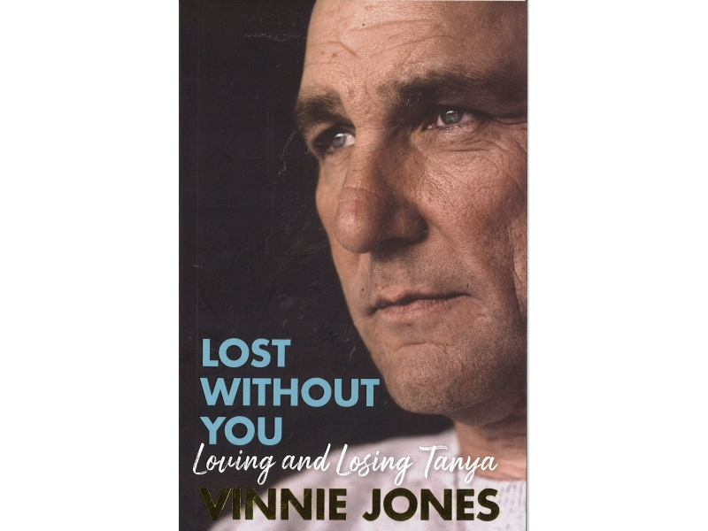 Vinnie Jones - Lost Without You - Loving And Losing Tanya