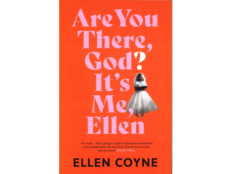 Ellen Coyne - Are You There, God? It's Me, Ellen