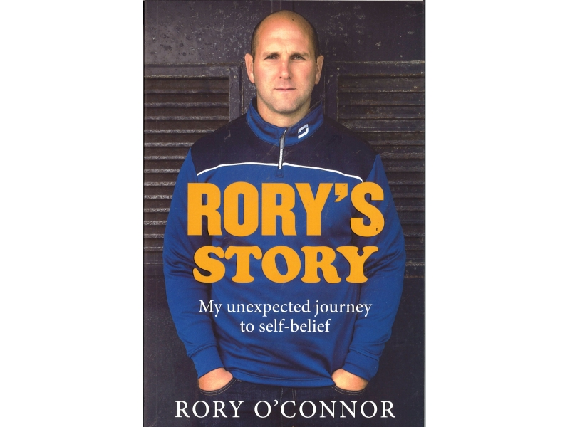 Rory's Story - My Unexpected Journey To Self-Belief - Rory O'Connor