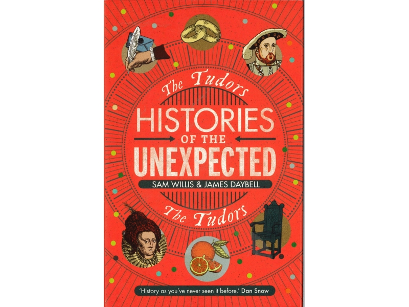 Histories Of The Unexpected - The Tudors