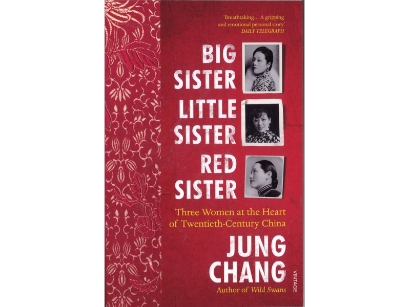 Jung Chang - Big Sister, Little Sister, Red Sister