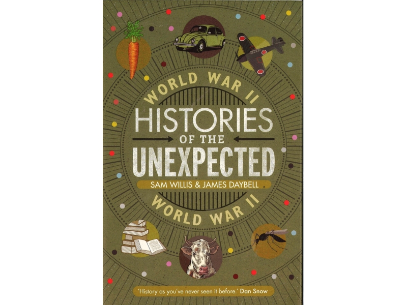 Histories Of The Unexpected - World War 2
