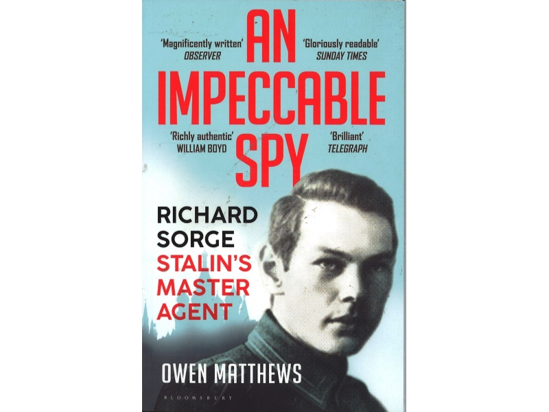 Owen Matthews - An Impeccable Spy