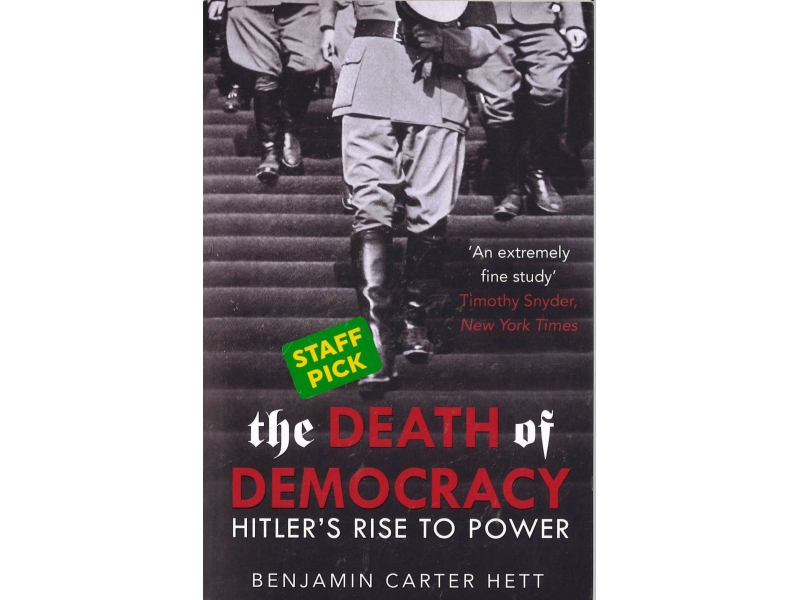 Benjamin Carter Hett - The Death Of Democracy
