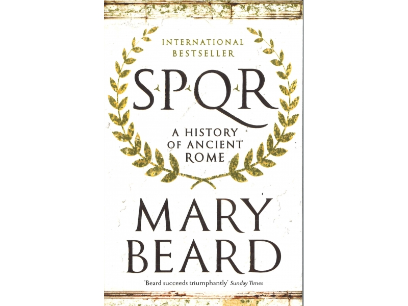 Mary Beard - SPQR - A History Of Acient Rome