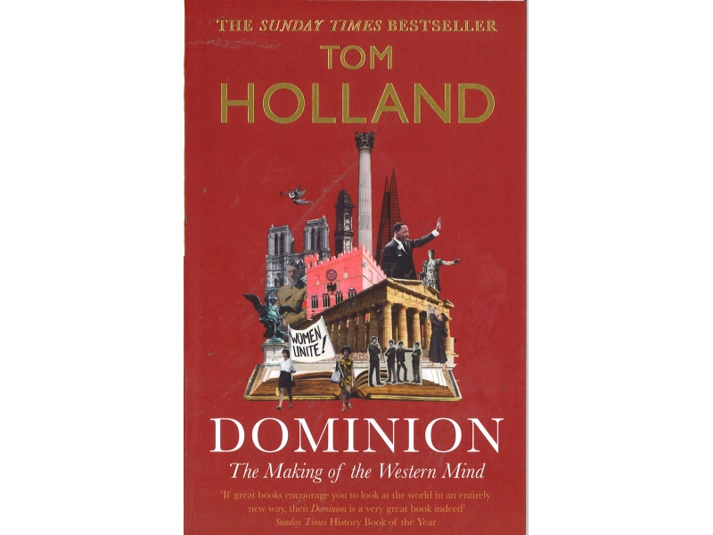 Tom Holland - Dominion -The Making Of The Western Mind