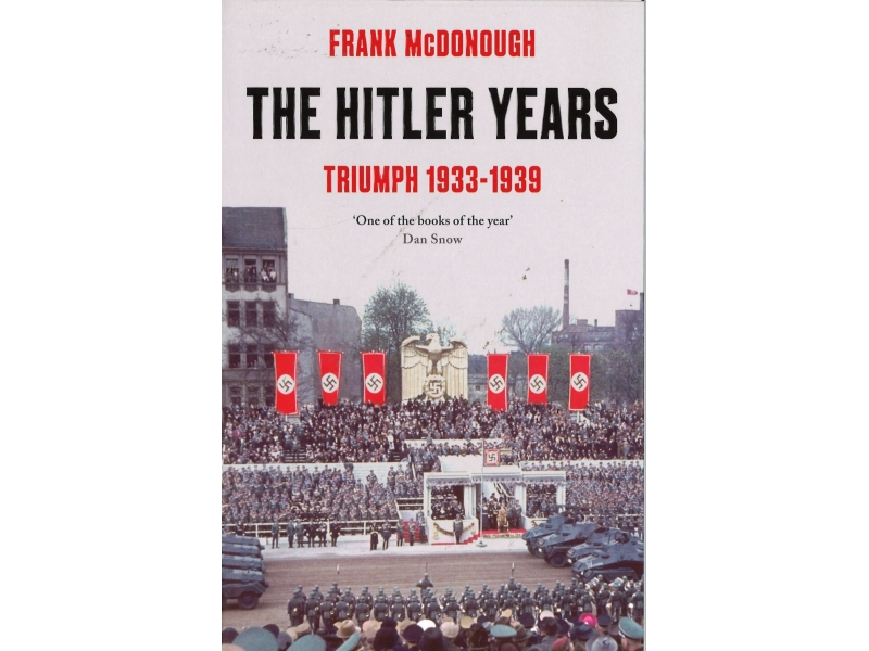 Frank McDonough - The Hitler Tears - Triumph 1933-1939