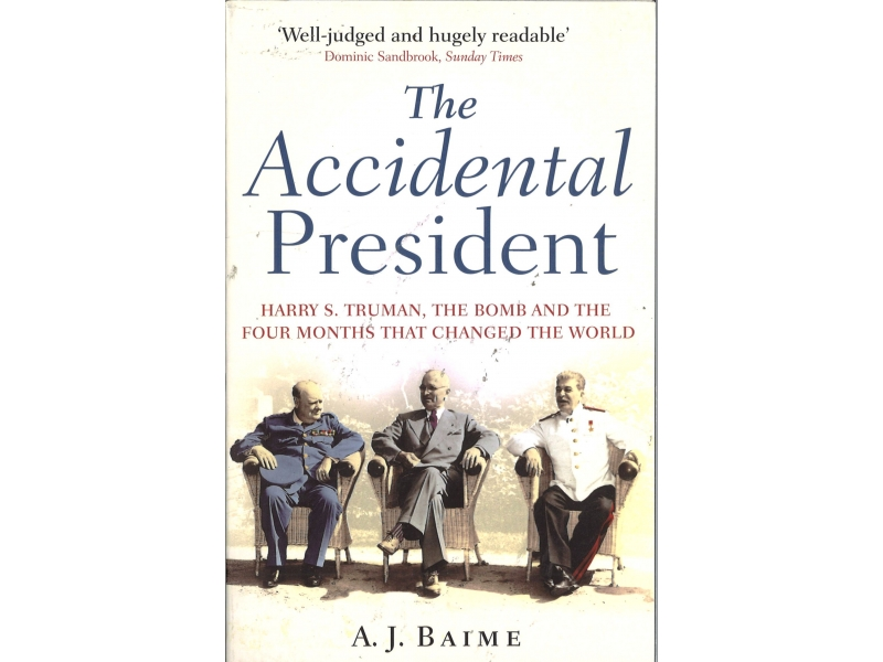 A.J. Baime - The Accidental President