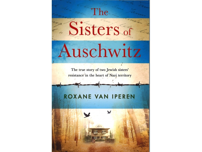 Roxane Van Iperen - The Sisters Of Auschwitz