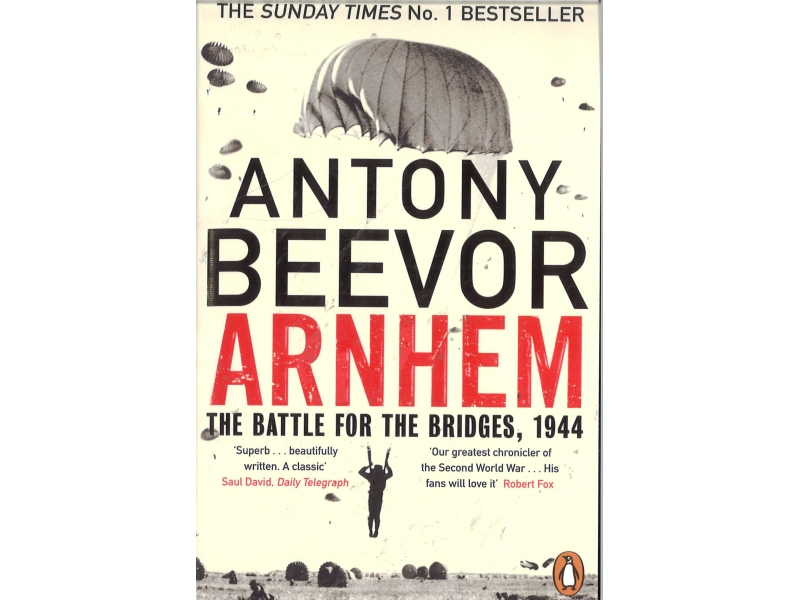 Anthony Beevor - Arnhem