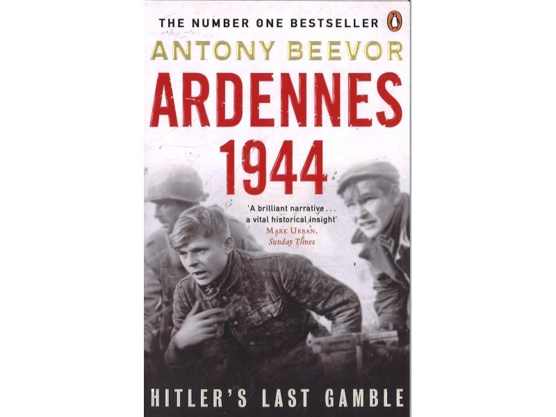 Anthony Beevor - Ardennes 1944