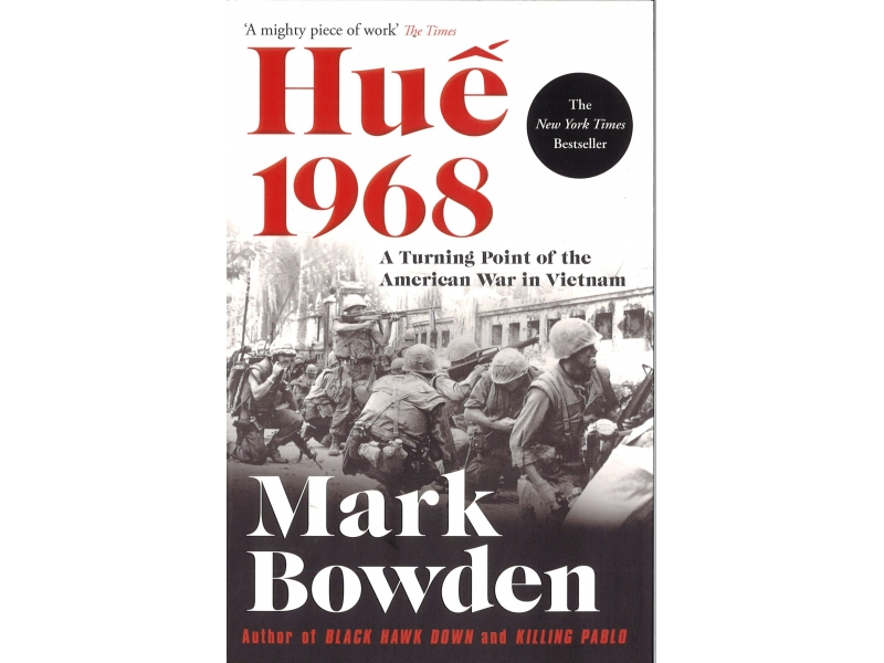 Mark Bowden - Hue 1968