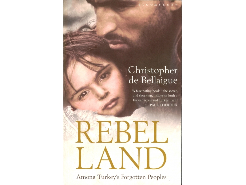 Christopher De Bellaigue - Rebel Land