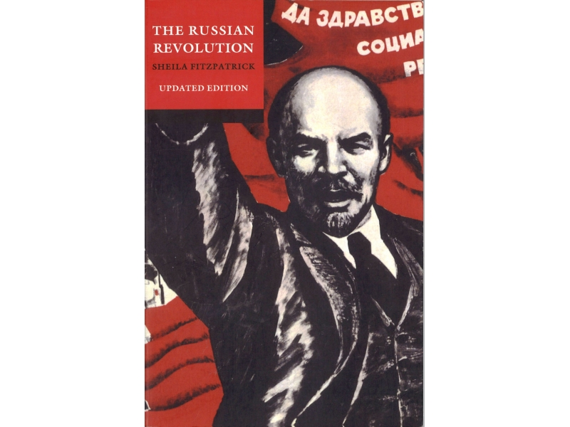 Sheila Fitzpatrick - The Russian Revolution