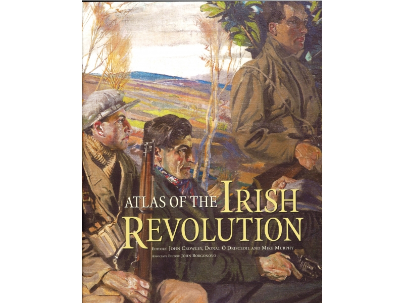 John Crowley & Mike Murphy - Atlas Of The Great Irish Revolution