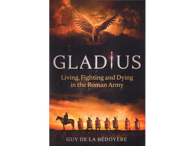 Guy De La Bedoyere - Gladius