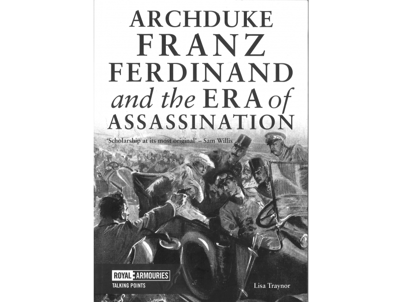 Lisa Traynor - Archduke Franz Ferdinand And The Era Of Ass