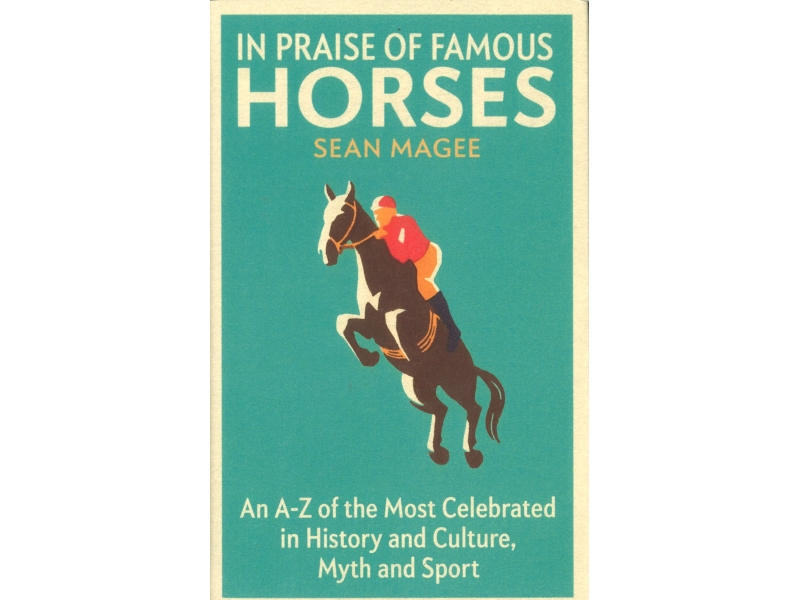 Sean Magee - In Praise Of Famous Horses