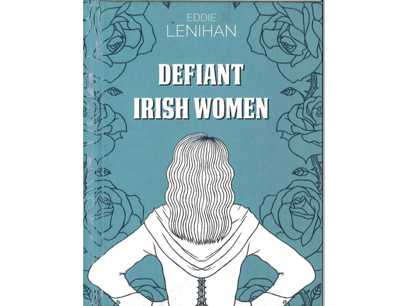 Eddie Lenihan - Defiant Irish Women