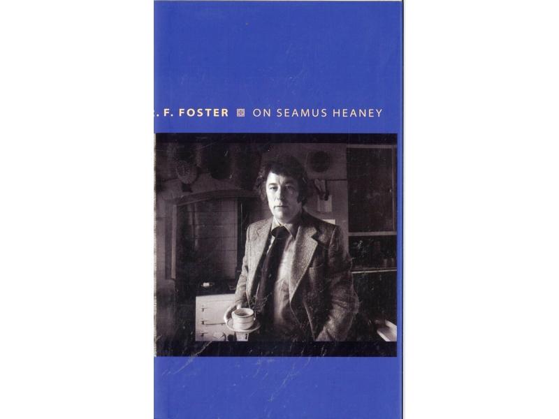 R.F. Foster On Seamus Heaney