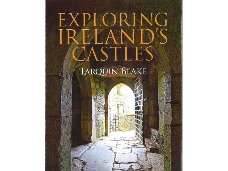 Tarquin Blake - Exploring Ireland's Castles