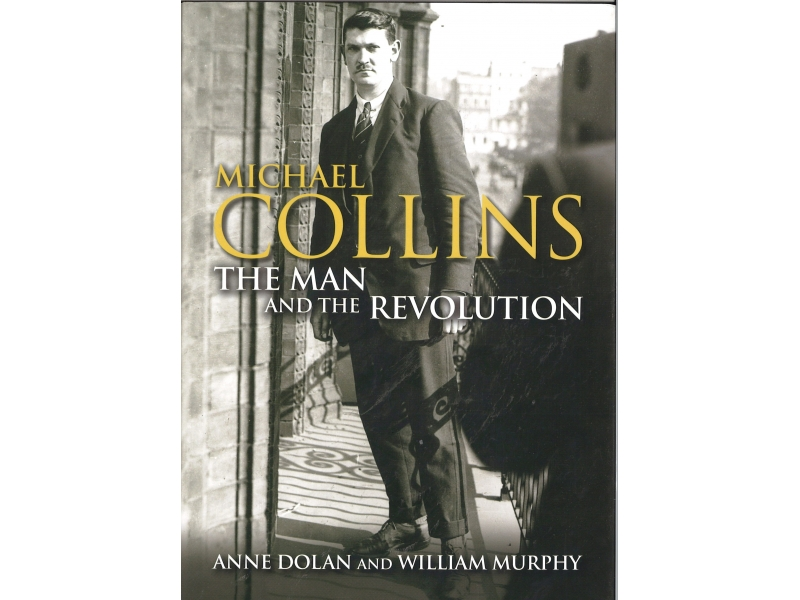 Michael Collins - The Man And The Revolution
