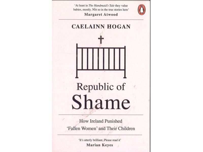 Caelainn Hogan - Republic Of Shame