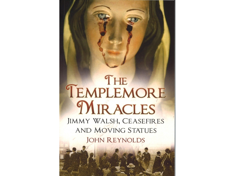 John Reynolds - The Templemore Miracles