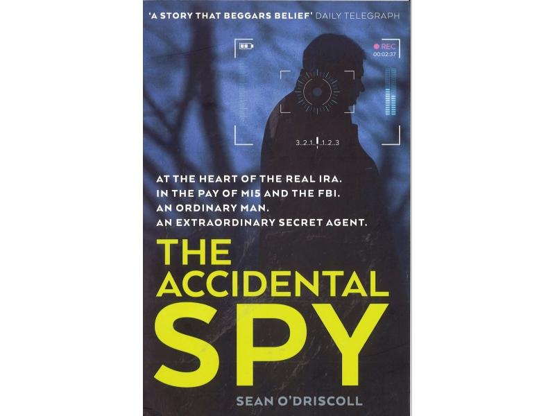 Sean O'Driscoll - The Accidental Spy