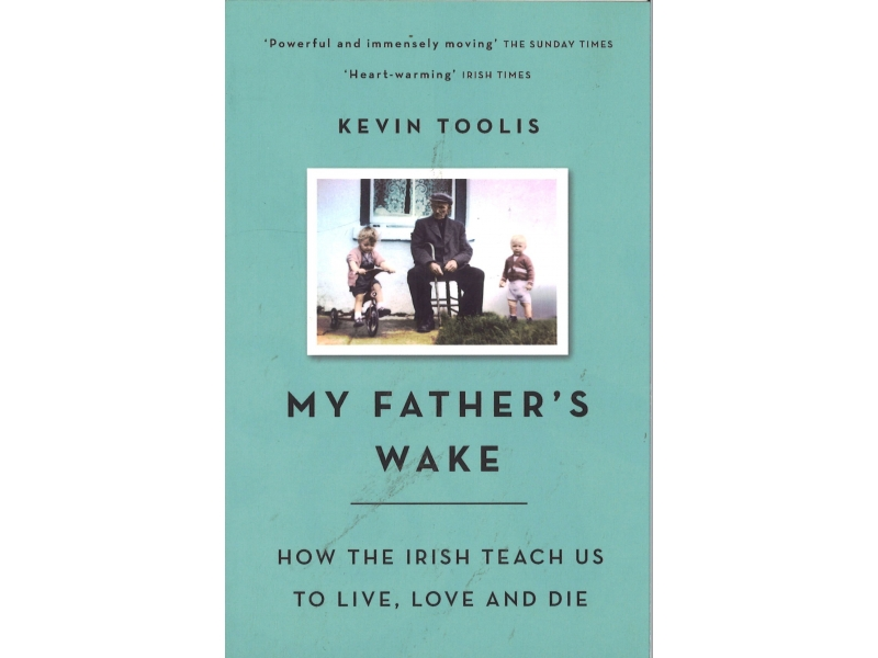 Kevin Toolis - My Father's Wake