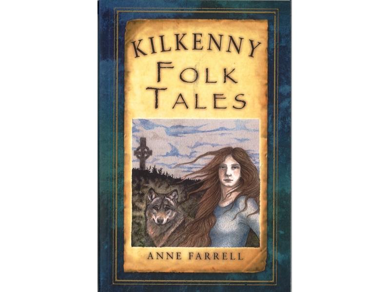 Anne Farrell - Kilkenny Folk Tales