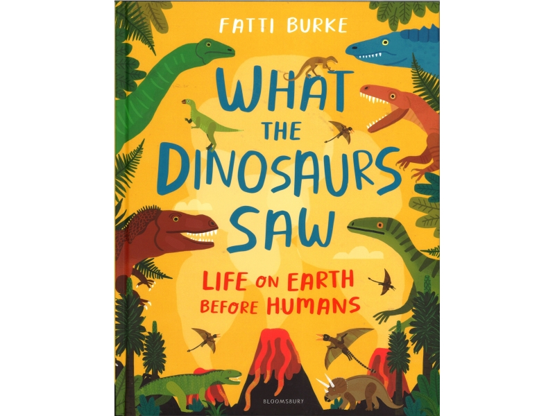 Fatti Burke - What The Dinosaurs Saw