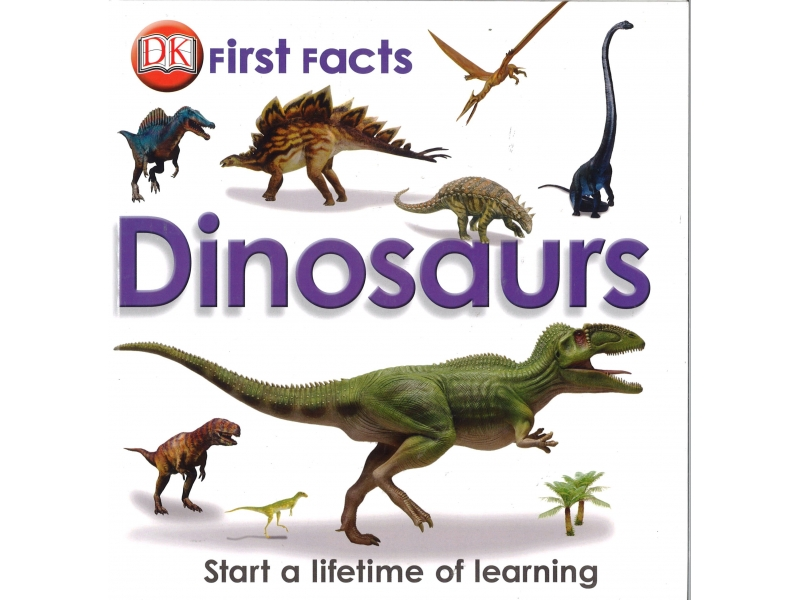 First Fact Dinosaurs