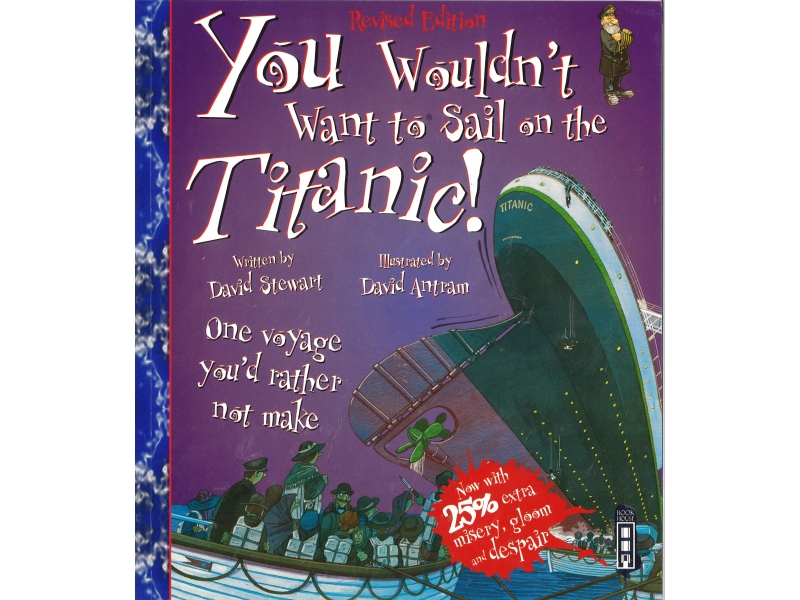 You Wouldn't Want To Sail On The Titanic