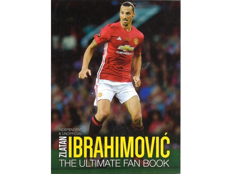 Zlatan Ibrahimovic - The Ultimate Fan Book