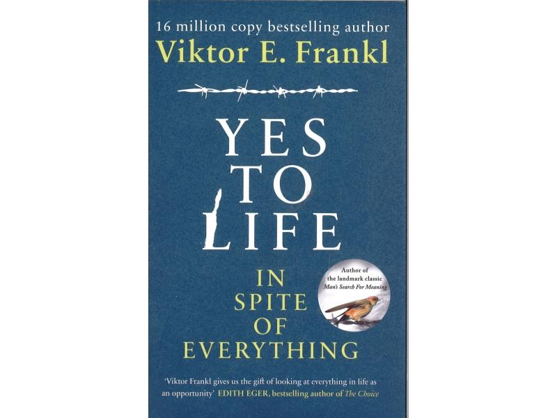 Viktor E. Frankl - Yes To Life