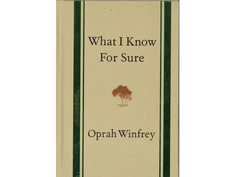 Oprah Winfrey - What I Know For Sure